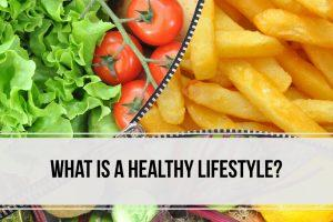 What is a Healthy Lifestyle?