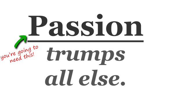 Is your passion hard to find?