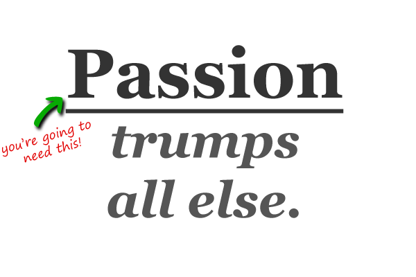passion-trumps-all-else