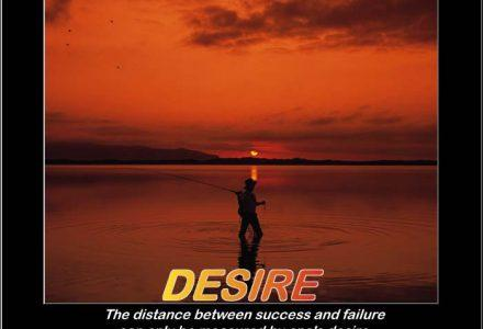 It all begins with a burning desire!